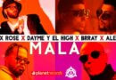 """MALA"" el nuevo tema y video musical de Dayme y El High ❌ Alex Rose ❌ Brray ❌ Alexis"